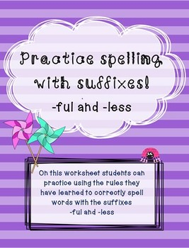 Spelling with the Suffixes -ful and -less