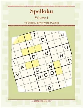 Spelloku Volume 1: 10 Sudoku-Style Word Puzzles