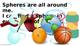 Spheres all Around Us
