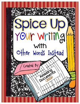 Spice Up Your Writing - Other Words to Use Instead