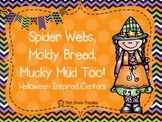 Spider Webs, Moldy Bread, Mucky Mud Too!  Halloween Centers