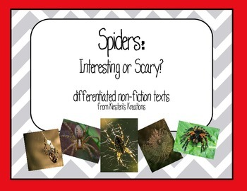 Spiders:  Interesting or Scary?  differentiated non-fiction student readers