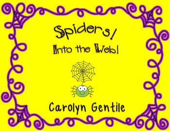 Spiders!  Into the Web!