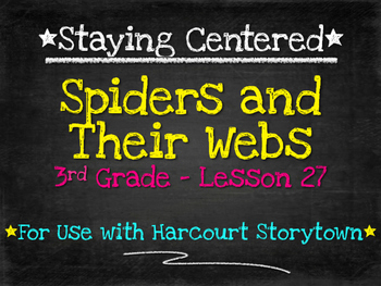 Spiders and Their Webs  3rd Grade  Harcourt Storytown Lesson 27