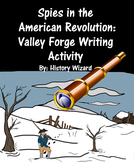 Spies in the American Revolution: Valley Forge Writing Activity