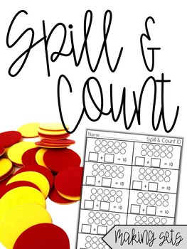 Spill & Count - Making Sets & Beginning Addition