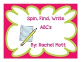 Spin, Find, Write the ABC's