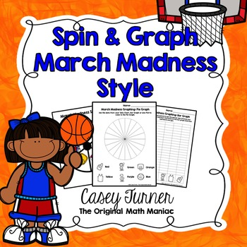 Spin & Graph: March Madness Style (Line Plot, Bar Graph, Pie Graph, Tally Chart)