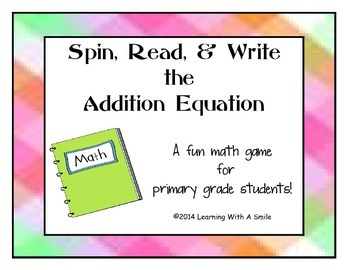 Fact Fluency ~ Addition Game ~ Spin, Read, and Write the Equation