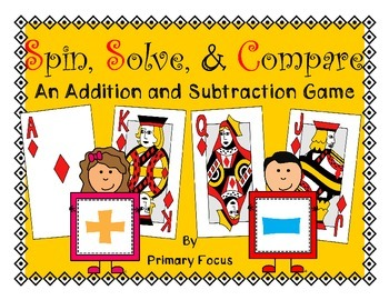 Spin, Solve, & Compare- An Addition & Subtraction Game