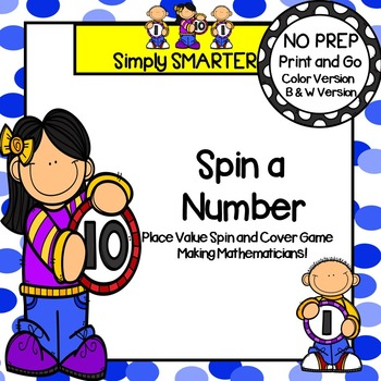 Spin a Number:  NO PREP Place Value Spin and Cover Game