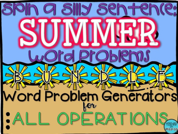 Spin a Silly Sentence Bundle- NO PREP Summer Word Problems