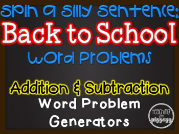 Spin a Silly Sentence- NO PREP Back to School Addition & Subtraction