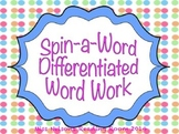 Spin a Word- Differentiated Word Work