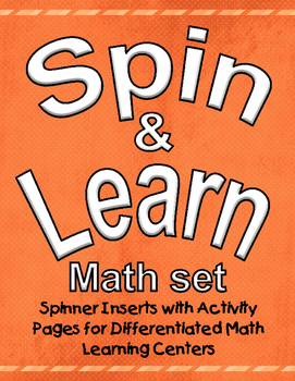 Spin and Learn Spinners and Differentiated Activities MATH Set