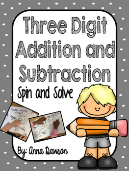 Spin and Solve {Three Digit Addition and Subtraction}
