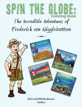 Spin the Globe: The Incredible Adventures of Frederick von Wigglebottom