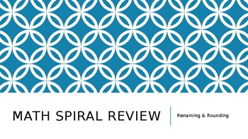 Spiral Review: Rounding and Renaming