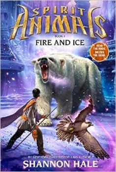 Spirit Animals:  Book #4:  Fire and Ice by Shannon Hale (Hardcover)