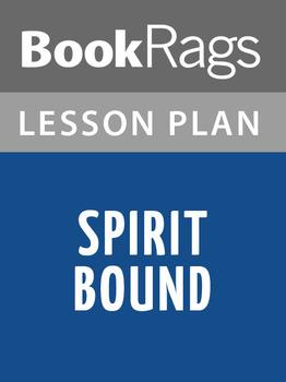 Spirit Bound Lesson Plans