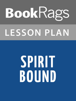 Spirit Bound Lesson Plans