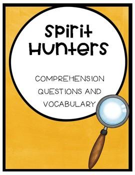 Spirit Hunters Comprehension Questions