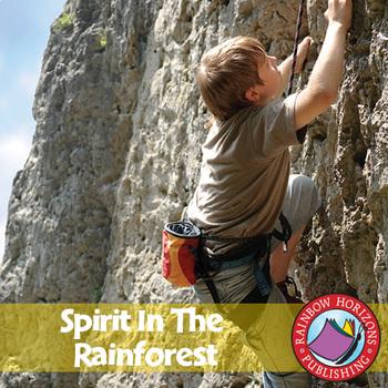 Spirit In The Rainforest (Novel Study) Gr. 6-8