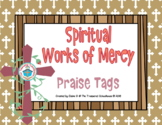 Spiritual Works of Mercy Brag Tags