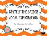 Spitely the Spider Halloween Vocal Exploration