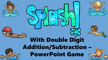 Splash With Double Digit Addition/Subtraction - PowerPoint Game