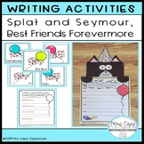 Splat and Seymour Best Friends Forevermore Writing Craftiv