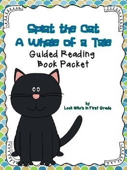 Splat the Cat A Whale of a Tale Guided Reading Book Packet