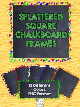 Splattered Square Chalkboard Frames~ Clip Art