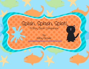 Splish, Splash, Splat: A Storybook Companion