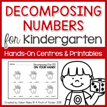 Decomposing Numbers for Kindergarten: Hands on Centres & Printables