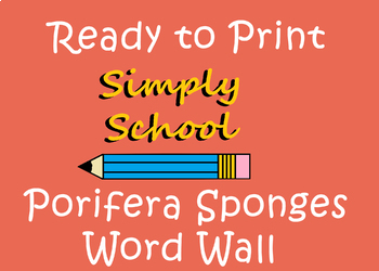 ** WORD WALL** Zoology Porifera Sponges  Ready to Print