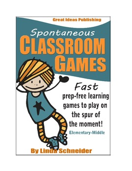 Spontaneous Classroom Games: Prep-Free Learning Games for the Spur of the Moment