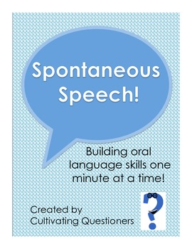 Spontaneous Speech!: Practicing Oral Language Skills One M