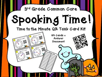 Spooking Time! 3rd Grade Common Core Time to the Minute QR Task Cards