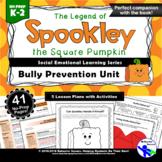 Spookley the Square Pumpkin: Bully Prevention Unit-Kinderg