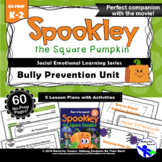 Spookley the Square Pumpkin Movie: Bully Prevention Unit-Kindergarten-2nd Grade