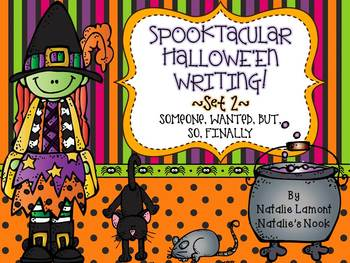 Spooktacular Halloween Writing - Set 2 - {Someone, Wanted, But, So, Finally}