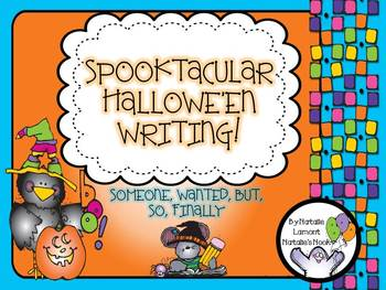 Spooktacular Halloween Writing - Set 1 - {Someone, Wanted, But, So, Finally}