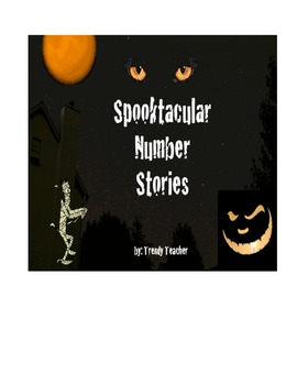 Halloween Math: Spooktacular Number Stories or Word Problems