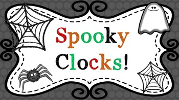 Halloween Spooky Clocks- Telling Time to the nearest 5 min