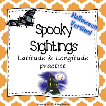 Spooky Sightings - Latitude and Longitude practice