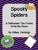Spooky Spiders:  A Halloween Ten Frame Write the Room Activity