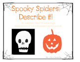 Spooky Spiders: Describe it