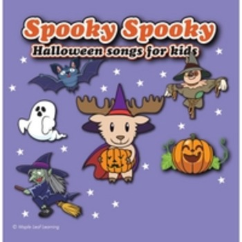 Spooky Spooky Halloween Songs for Kids by Maple Leaf Learning | TpT