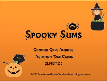 Spooky Sums Addition Task Cards CC Aligned!
